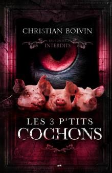 les-contes-interdits-les-3-p-tits-cochons